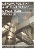 Měnová politika a její interakce s politikou fiskální - obálka