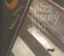 Přes matný sklo, CD - Petra Hůlová