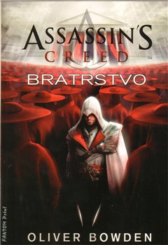 Assassin´s Creed: Bratrstvo. Assassin´s Creed 2 - Oliver Bowden