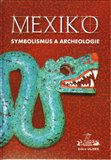 Mexiko: symbolismus a archeologie - obálka