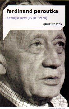 Ferdinand Peroutka. Pozdější život (1938 - 1978) - Pavel Kosatík