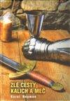 Zlé cesty - Kalich a meč