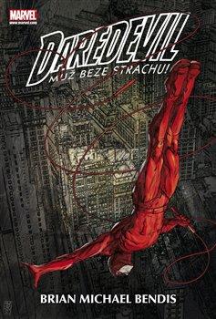 Daredevil. Muž beze strachu: Omnibus - Brian Michael Bendis, David Mack, Alexander Maleev