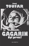 Gagarin.  Byl prvn&#237;? - oblka