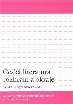 Obálka titulu Česká literatura rozhraní a okraje