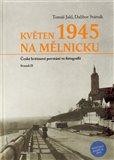 Květen 1945  na Mělnicku (České květnové povstání  ve fotografii - Svazek II) - obálka