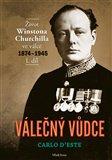 Válečný vůdce 1. díl (Život Winstona Churchilla  ve válce 1874–1945) - obálka