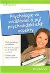 Obálka knihy Psychologie ve vzdělávání a její psychodidaktické aspekty