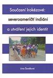 Současní Irokézové: severoameričtí indiáni a utváření jejich identit - obálka