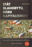 Stát blahobytu, nebo kapitalismus? (My a svět v éře neoliberalismu 1989-2011) - obálka