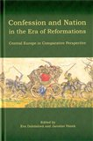 Confession and Nation in the Era of Reformations (Central Europe in Comparative Perspective) - obálka