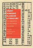 Dějiny korejské klasické literatury (Od nejstarších dob do konce 19. století) - obálka