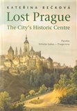 Lost Prague - The City's Historic Centre - obálka