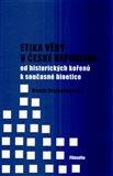 Etika vědy v České republice: od historických kořenů k současné bioetice - obálka