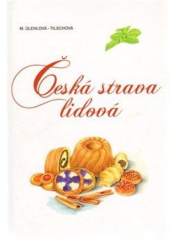 Obálka titulu Česká strava lidová