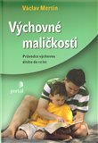 Výchovné maličkosti (Průvodce výchovou dítěte do 12 let) - obálka