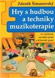 Hry s hudbou a techniky muzikoterapie - obálka