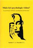 Může být psychologie vědou? (Je psychologie slučitelná s paradigmatem Přírodovědy?) - obálka