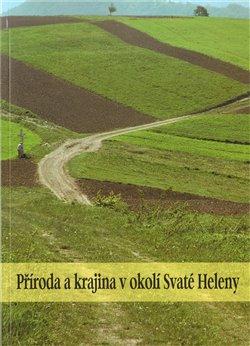 Obálka titulu Příroda a krajina v okolí Svaté Heleny