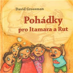 Pohádky pro Itamara a Rút - David Grossman
