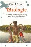 Tátologie (aneb rady začínajícím tatínkům, kteří nechtějí brzy skončit) - obálka