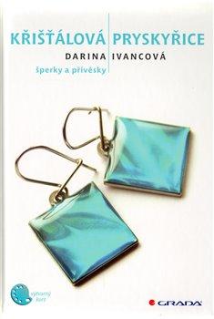Křišťálová pryskyřice. šperky a přívěsky - Darina Ivancová