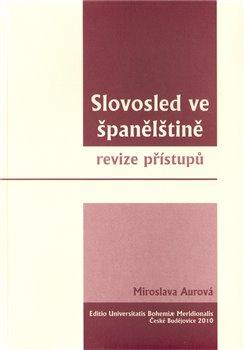 Slovosled ve španělštině. Revize přístupů - Miroslava Aurová