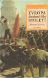 Evropa devatenáctého století (Cesta k demokracii i nejhorším totalitním režimům, jaké kdy Evropa zažila) - obálka