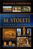 Život ve staletích – 14. století (Lexikon historie) - obálka