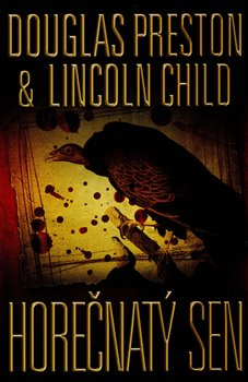 Horečnatý sen - Lincoln Child, Douglas Preston