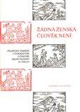 Žádná ženská člověk není. (Polarizace genderů v českojazyčné literatuře 2. poloviny 18. století) - obálka