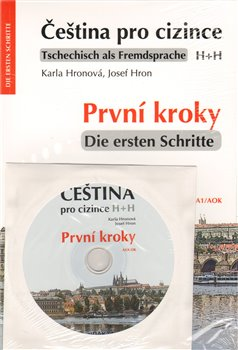 Čeština pro cizince/Tschechisch als Fremdsprache. První kroky / Die ersten Schritte+CD - Karla Hronová, Josef Hron