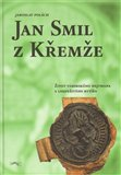 Jan Smil z Křemže (Život táborského hejtmana a loupeživého rytíře) - obálka