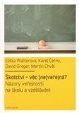 Školství - věc (ne)veřejná (Názory veřejnosti na školu a vzdělání) - obálka