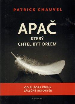 Obálka titulu Apač, který chtěl být orlem