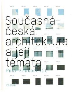 Obálka titulu Současná česká architektura a její témata