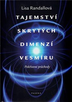 Obálka titulu Tajemství skrytých dimenzí vesmíru