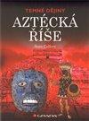 Obálka knihy Aztécká říše