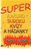 Super kakuro, sudoku, kvízy a hádanky (Proti nudě!) - obálka