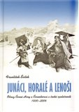 Junáci, horalé a lenoši. (Obraz Černé Hory a Černohorců v české společnosti, 1830-2006.) - obálka
