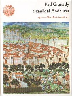 Obálka titulu Pád Granady a zánik al-Andalusu