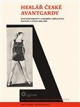 Heslář české avantgardy (Estetické koncepty a proměny uměleckých postupů v letech 1908-1958) - obálka