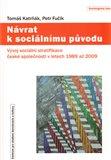 Návrat k sociálnímu původu (Vývoj sociální stratifikace české společnosti v letech 1989 až 2009) - obálka