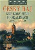 Český ráj. Kde bory šumí  po skalinách (Tajemné stezky) - obálka