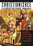 Christianizace a utváření křesťanské monarchie - obálka