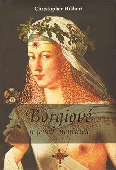 Obálka titulu Borgiové a jejich nepřátelé (1431–1519)