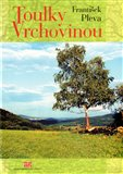 Toulky Vrchovinou (Stručná historie měst, obcí a významných míst Vrchoviny) - obálka