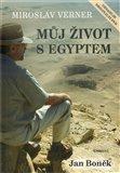 Miroslav Verner / Můj život s Egyptem - obálka