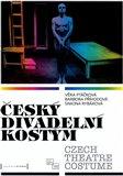 Český divadelní kostým / Czech Theatre Costume - obálka