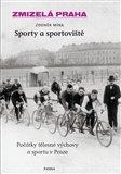 Zmizelá Praha-Sporty a sportoviště (Zmizelá Praha) - obálka